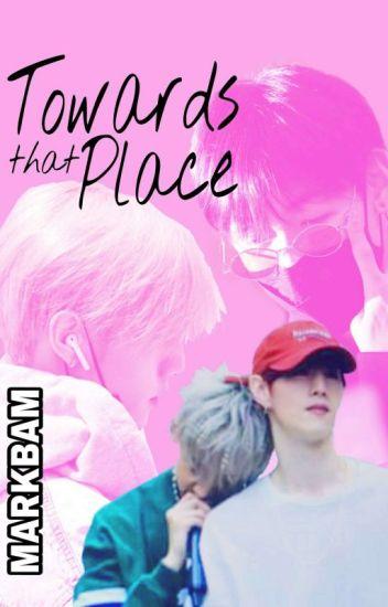 [LONGFIC] [MARKBAM] Towards That Place
