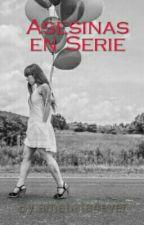 Asesinas En Serie by 22MT22