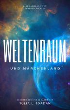 Weltenraum und Märchenland by Thoronris