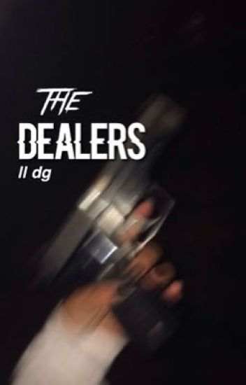 The Dealers   DG