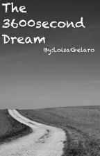 The 3600second Dream by LoisaGelaro