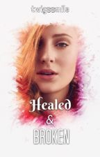 Healed & Broken (HP) {Book 4 of the Wild & Free Series} by twigssmile