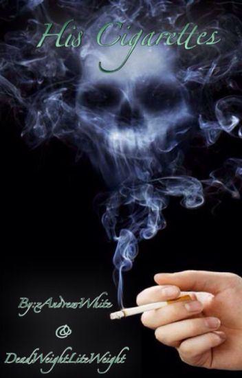 His Cigarettes