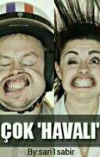 ÇOK 'HAVALI  by sari1sabir