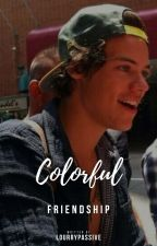 Colorful Friendship ➸ One Shot {lwt + hes} by lourrypassive
