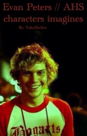 Evan Peters // AHS characters imagines [closed] by TakeShelter