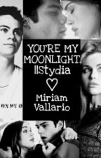 YOU'RE MY MOONLIGHT [Stydia] by miriamv01