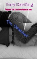 The Obsession (Andrew Garfield Fanfic) by TheToryJournal