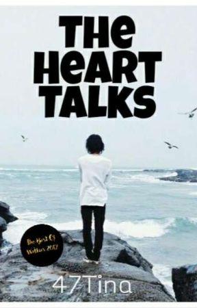 The Heart Talks by 47Tina