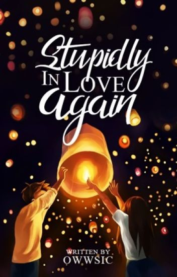 Stupidly In Love Again (TO BE PUBLISHED/ MIBF2017)