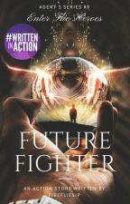 5: Future Fighter by firefliesip