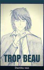 TROP BEAU by Dareka-san