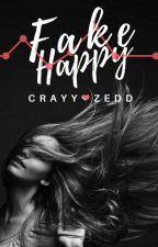 Fake Happy by CrayyZedd