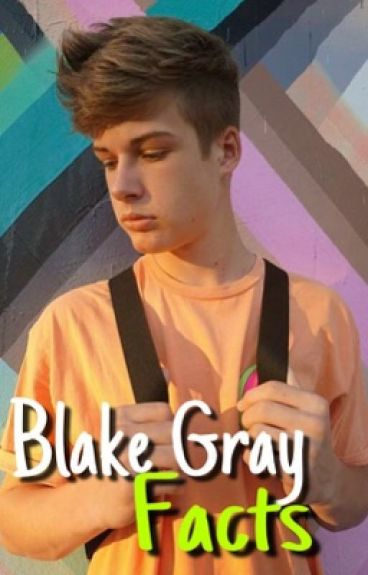 Blake Gray Facts✨#PremiosHasper