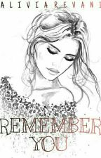Remember You by alivia_revani