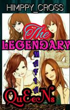 The Legendary Mafia Queens by Himppy_Cross