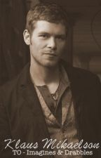 Klaus Mikaelson - The Originals Imagines & Drabbles by showandwrite