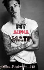 MY ALPHA MATE (editing) by Miiss_Bookworm_242