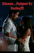 Manan....designed By Destiny by Chocolate_Vampire7