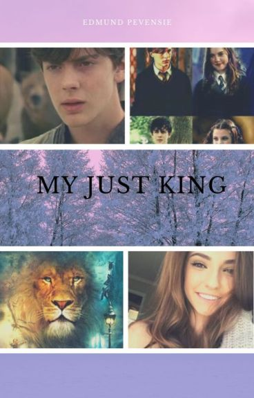 My Just King (an Edmund Pevensie love story)