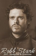 Robb Stark - Game of Thrones Imagines & Drabbles by showandwrite