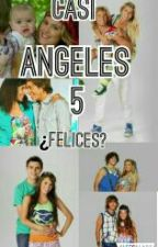 Casi Angeles 5: ¿Felices? by patrytheunicorn