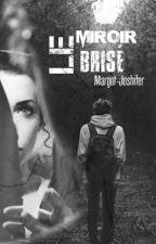 Le Miroir Brisé by MargotJoshifer