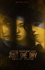 Just one day by maddison_gold