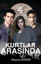 Kurtlar Arasında (4. Kitap) by ALEYNA_BEYaz
