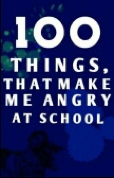 100 неща които ме дразнят в училище