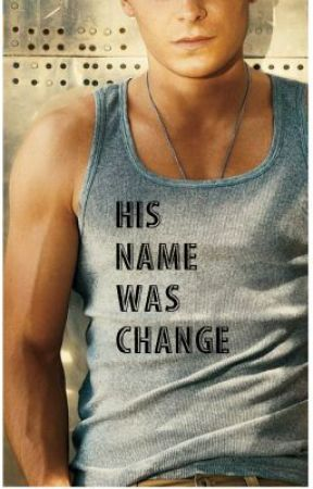 His name was Change by MariaSophiaChristo