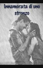 Innamorata Di Uno stronzo by megghyferrari