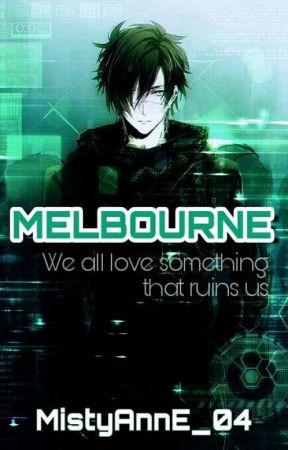 MELBOURNE (A Filipino Novel) by MistyAnnE_04