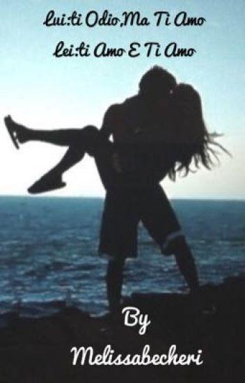 Lui:ti odio,ma ti amo. Lei:ti amo e ti amo|leonora
