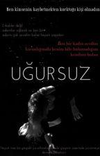 UĞURSUZ by yaren_gclu