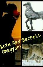 Love And Secrets (Magyar) by Miuszka