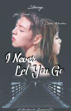I Never Let You Go by queenara24