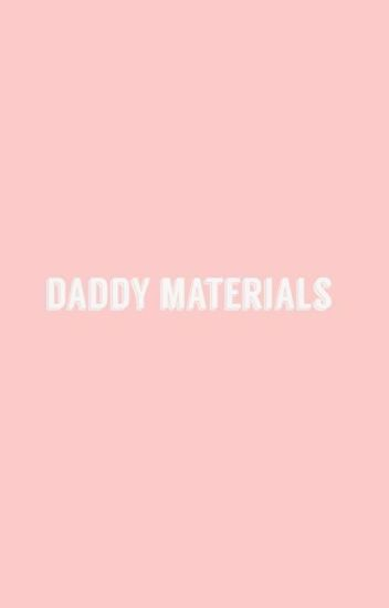 Daddy Materials