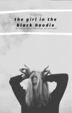 The girl in the black hoodie / Fourtris  by stuckinfantasy-