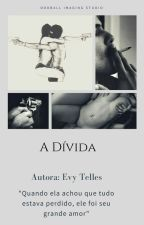 A Divida  by Evelen_Telles