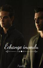 Échange invoulu. by Nonamx