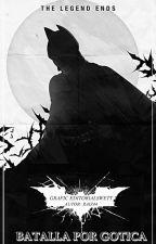 Batalla por Gótica (Bruce Wayne x ♡) by RAIZ44
