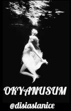 OKYANUSUM by disiaslanice