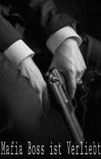 Mafia Boss ist Verliebt  by gelaechelte