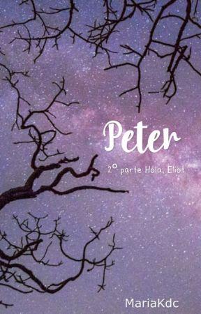 Peter. (2°parte de Hola, Eliot) by MariaKdc