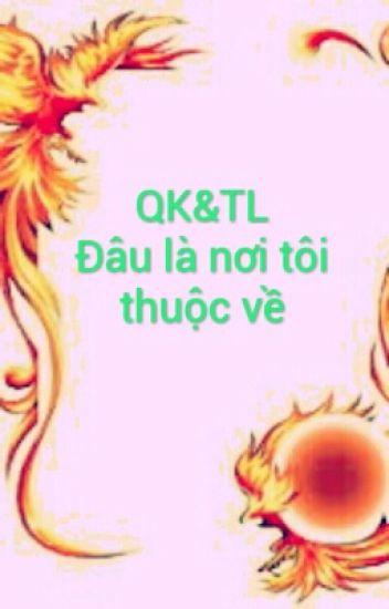 ♣[HP] QK&TL, Đâu Là Nơi Tôi Thuộc Về♣