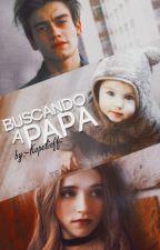 Buscando a Papá (BAM#2) | Aguslina by -Kopelioff-