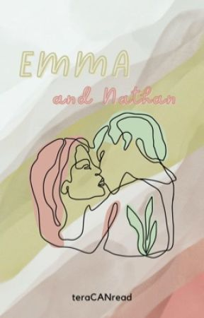 Emma & Nathan (ON HOLD) by teraCANread