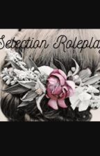 The Selection Roleplay {OPEN} by Slytherin-Queen-