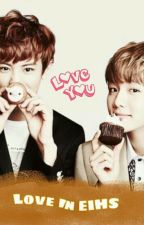 Love In Eihs ChanBaek Ver. (END) by _annyshev